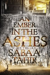 an-ember-in-the-ashes-by-sabaa-tahir.jpg